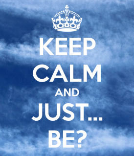 keep-calm-and-just-be-2979
